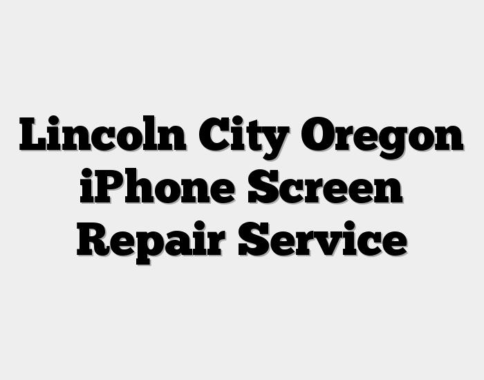 Lincoln City Oregon iPhone Screen Repair Service