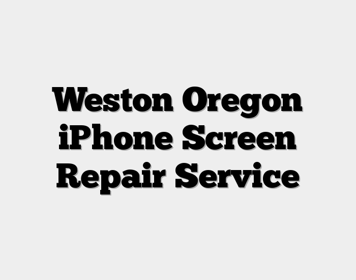 Weston Oregon iPhone Screen Repair Service