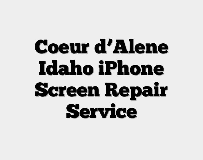Coeur d'Alene Idaho iPhone Screen Repair Service